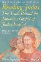 Reading Judas: The Controversial Message of the Ancient Gospel of Judas