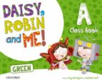DAISY, ROBIN AND ME, A GREEN COURSEBOOK PACK INFANTIL