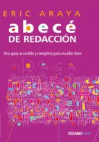 Abecé De Redacción: Una Guía Accesible Y Completa Para Escribir Bien (Manuales)