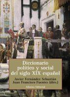 DICCIONARIO POLITICO Y SOCIAL DEL SIGLO XIX ESPAÑOL
