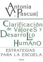 CLARIFICACION DE VALORES Y DESARROLLO HUMANO (2ª ED.)