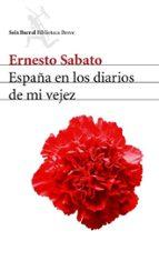 España en los diarios de mi vejez (Biblioteca Breve)