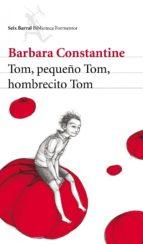 Tom, pequeño Tom, hombrecito Tom (Biblioteca Formentor)
