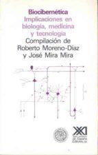 BIOCIBERNETICA IMPLICACIONES EN BIOLOGIA, MEDICINA Y TECNOLOGIA