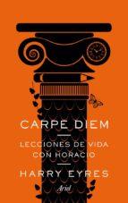 Carpe diem: Lecciones de vida con Horacio