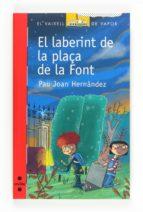 El Laberint De La Plaça De La Font (Barco de Vapor Roja)