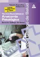 TECNICOS ESPECIALISTAS EN ANATOMIA PATOLOGICA: TEMARIO ESPECIFICO (VOL.II)