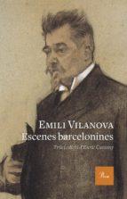 Escenes barcelonines: Tria i pròleg d'Enric Cassany. Edició dels textos a cura d'Arnau Soler Pejoan (A TOT VENT-RÚST)