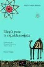 ELEGIA PARA LA ESPALDA MOJADA (ED. BILINGÜE ESPAÑOL-ARABE)