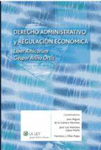 Derecho administrativo y regulación económica