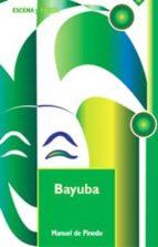 Bayuba (Escena y fiesta)