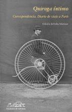 Quiroga íntimo: Correspondencia. Diario de un viaje a París (Voces/ Ensayo)