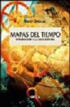 MAPAS DEL TIEMPO: INTRODUCCION A LA GRAN HISTORIA