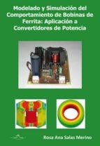 Modelado Y Simulación Del Comportamiento De Bobinas De Ferrita. Aplicación A Convertidores De Ferrita