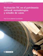 EVALUACIÓN TIC EN EL PATRIMONIO CULTURAL: METODOLOGÍAS Y ESTUDIO DE CASOS (EBOOK)