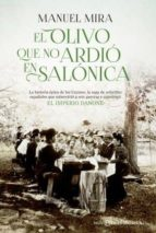 El olivo que no ardió en Salónica (Novela histórica)