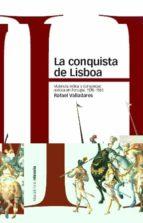 LA CONQUISTA DE LISBOA: VIOLENCIA MILITAR Y COMUNIDAD POLITICA EN PORTUGAL, 1578-1583