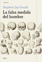 LA FALSA MEDIDA DEL HOMBRE (EBOOK)