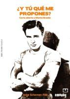 ¿Y Tú Qué Me Propones? Carta Abierta a Marlon Brando