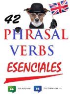 42 PHASAL VERBS ESENCIALES (EBOOK)