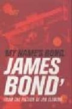 MY NAME IS BOND...: AN ANTHOLOGY FROM THE FICTION OF IAN FLEMING (ED. FASCIMIL)
