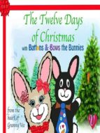The Twelve Days Of Christmas: With Buttons & Bows The Bunnies (English Edition)