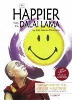 Be happier than the Dalai Lama (English Edition)
