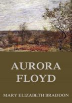 Aurora Floyd (English Edition)