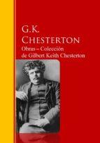 Obras ? Colección  de Gilbert Keith Chesterton: Biblioteca de Grandes Escritores