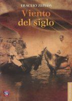 Viento del siglo / The Wind of the Century