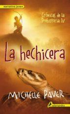 La hechicera: Crónicas de la prehistoria IV (Narrativa Joven)