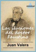 Las ilusiones del doctor Faustino (Imprescindibles de la literatura castellana)