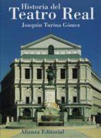 HISTORIA DEL TEATRO REAL (2ª ED.)
