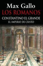 Los romanos: Constantino el Grande: El Imperio de Cristo (13/20)