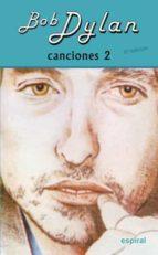 CANCIONES II (BOB DYLAN) (2ª ED.)
