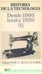 HISTORIA DE LA TECNOLOGIA IV: DESDE 1900 HASTA 1950 (I)