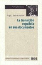 LA TRANSICION ESPAÑOLA EN SUS DOCUMENTOS