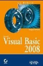 VISUAL BASIC 2008 (COLECCION LA BIBLIA DE)
