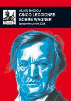 Cinco lecciones sobre Wagner (Música)