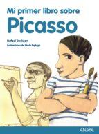 Mi primer libro sobre Picasso (Otras Colecciones - Libros Singulares - Mi Primer Libro)