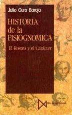 HISTORIA DE LA FISIOGNOMICA: EL ROSTRO Y EL CARACTER