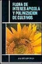FLORA DE INTERES APICOLA Y POLINIZACION DE CULTIVOS