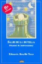 SALIR DE LA BOTELLA: MANUAL DE INSTRUCCIONES (2ª ED.)