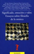 Significado, emoción y valor: Ensayos sobre filosofía de la música (La balsa de la Medusa nº 175)