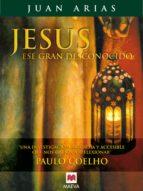 JESÚS, ESE GRAN DESCONOCIDO (EBOOK)