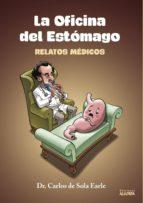 La oficina del estómago: Relatos médicos