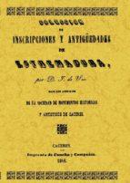 COLECCION DE INSCRIPCIONES Y ANTIGUEDADES DE EXTREMADURA (FACSIMI L)