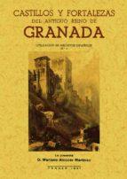 CASTILLOS Y FORTALEZAS DEL ANTIGUO REINO DE GRANADA (REPROD. FACS . DE LA ED. DE: TANGER : PUBLICACIONES DEL INSTITUTO GENERAL FRANCO, 1941) (ED. FACSIMIL)