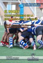 El rugby como contenido en la Educación Física escolar: Juegos y actividades con implicación cognitiva para su desarrollo (Educación Física en Educación Secundaria)