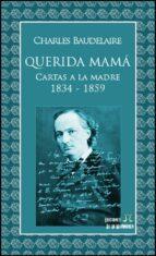 Querida mamá - Cartas a la madre 1834-1859